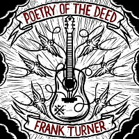 Frank Turner – Poetry Of The Deed [Deluxe Edition]