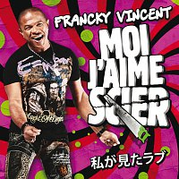 Francky Vincent – Moi J'Aime Scier