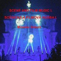 Miroslav Vobořil – Scene and film music I. - Scénická a filmová hudba I.