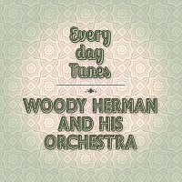 Woody Herman And His Orchestra – Everyday Tunes.