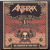 Anthrax – The Greater Of Two Evils