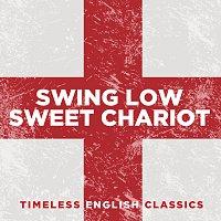 Různí interpreti – Swing Low, Sweet Chariot: Timeless English Classics