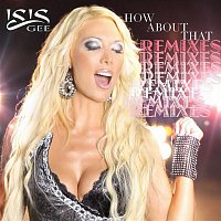 Isis Gee – How About That (Remixes)