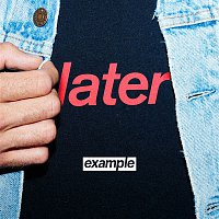 Example – Later