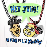 Kyle – Hey Julie! (feat. Lil Yachty)