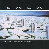 Saga – Pleasure And The Pain