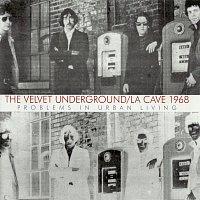 The Velvet Underground – Live At La Cave 1968 - Problems In Urban Living