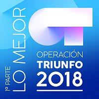 Různí interpreti – Operación Triunfo 2018 [Lo Mejor (1? Parte)]