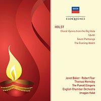 Dame Janet Baker, Robert Tear, Thomas Hemsley, The Purcell Singers, Imogen Holst – Holst: Choral Hymns From The Rig Veda; Savitri; Seven Part-Songs; The Evening Watch