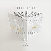 French Montana, Kanye West, Nas – Figure it Out