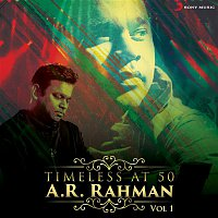 A.R. Rahman, Karthik – Timeless at 50 : A.R. Rahman, Vol. 1