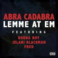 Abra Cadabra, Burna Boy, Jelani Blackman, FRED – Lemme At Em