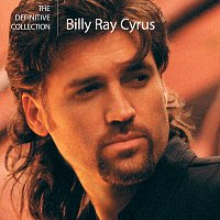 Billy Ray Cyrus – The Definitive Collection