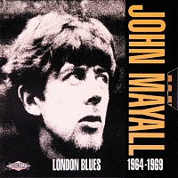 John Mayall & The Bluesbreakers, Eric Clapton, Paul Butterfield – London Blues 1964-1969