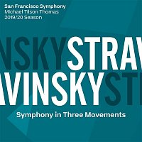 San Francisco Symphony & Michael Tilson Thomas – Stravinsky: Symphony in Three Movements