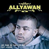 Allyawan, Naaak – Jag hade en gang en bat