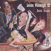 Loudon Wainwright III – Social Studies