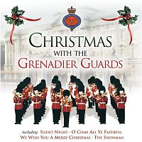 The Band Of The Grenadier Guards – Christmas With The Grenadier Guards