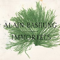 Alain Bashung – Immortels