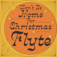 Flyte – Won't Be Home For Christmas