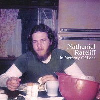 Nathaniel Rateliff – In Memory Of Loss [Deluxe Edition]