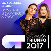 Ana Guerra, Mimi – Don't You Worry 'Bout A Thing [Operación Triunfo 2017]