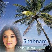 Sonali Jalota – Shabnam (Live)