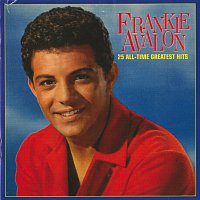 Frankie Avalon – 25 All-Time Greatest Hits
