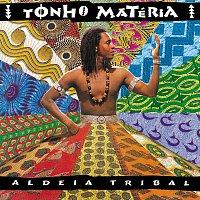 Tonho Materia – Aldeia Tribal