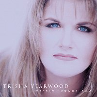Trisha Yearwood – Thinkin' About You