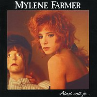Mylene Farmer – Ainsi Soit Je
