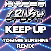 Hyper Crush – Keep Up [Tommie Sunshine Brooklyn Fire Retouch]