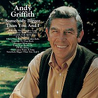 Andy Griffith – Somebody Bigger Than You And I