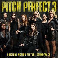 Různí interpreti – Pitch Perfect 3 [Original Motion Picture Soundtrack]