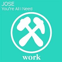 José – You're All I Need