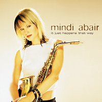 Mindi Abair – It Just Happens That Way