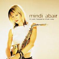 Mindi Abair – It Just Happens That Way