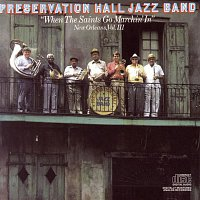 "Preservation Hall Jazz Band, Traditional – ""When The Saints Go Marchin' In""  New Orleans, Vol. III"