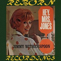 Jimmy Witherspoon – Hey, Mrs. Jones (HD Remastered)