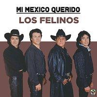 Los Felinos – Mi Mexico Querido