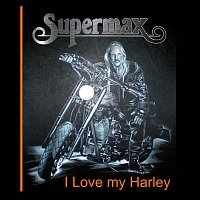 Supermax – I Love My Harley