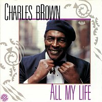 Charles Brown – All My Life