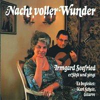 Irmgard Seefried – Nacht Voller Wunder