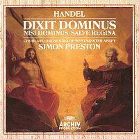 Orchestra of Westminster Abbey, Simon Preston, The Choir Of Westminster Abbey – Handel: Dixit Dominus, HWV 232; Nisi Dominus, HWV 238; Salve Regina, HWV 241