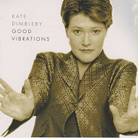 Kate Dimbleby – Good Vibrations