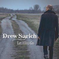 Drew Sarich – Let Him Go