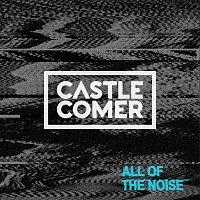 Castlecomer – All Of The Noise