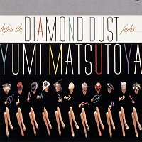 Yumi Matsutoya – Before The Diamond Dust Fades… / Diamond Dust Ga Kienu Ma Ni