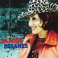 Tamra Rosanes – Like I Like It