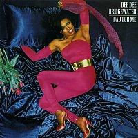 Dee Dee Bridgewater – Bad For Me